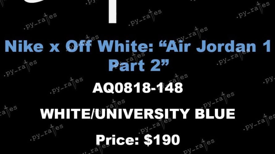 "2018年発売予定 OFF-WHITE x NIKE AIR JORDAN 1 ""UNIVERSITY BLUE"" の情報がリーク"
